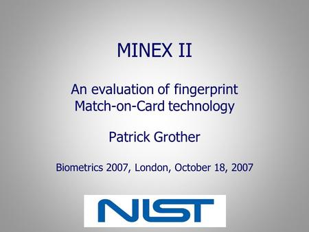 MINEX II An evaluation of fingerprint Match-on-Card technology
