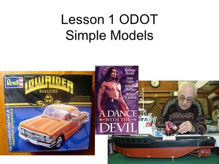 Lesson 1 ODOT Simple Models. Simple Models Learning Outcomes As part of a group, develop conceptual models of REC, stressors, and a highway project Identify.