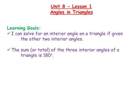 Unit 8 - Lesson 1 Angles in Triangles