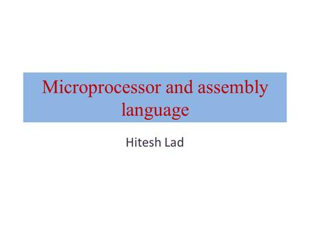 Microprocessor and assembly language Hitesh Lad. Ch:1 <strong>Introduction</strong> <strong>to</strong> Microprocessors. Typical requirements of architecture: Batch Processing, Multiprogramming,
