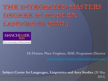 Dr Floriane Place-Verghnes, MML Programme Director Subject Centre for Languages, Linguistics and Area Studies.