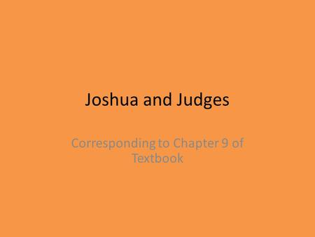 Joshua and Judges Corresponding to Chapter 9 of Textbook.