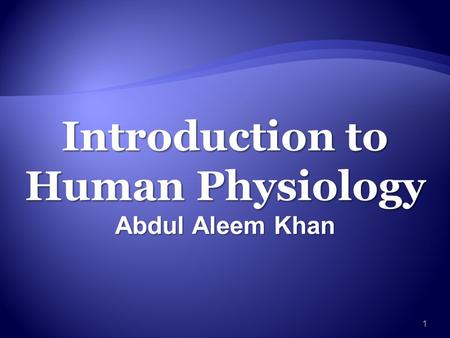 Introduction to Human Physiology Abdul Aleem Khan