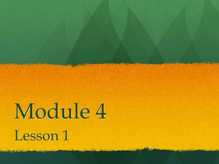 Module 4 Lesson 1. Objective Relate 1 more, 1 less, 10 more, and 10 less to addition and subtraction of 1 and 10.