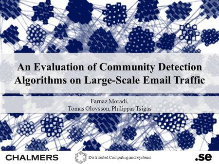 An Evaluation of Community Detection Algorithms on Large-Scale Email Traffic 1 An Evaluation of Community Detection Algorithms on Large-Scale Email Traffic.