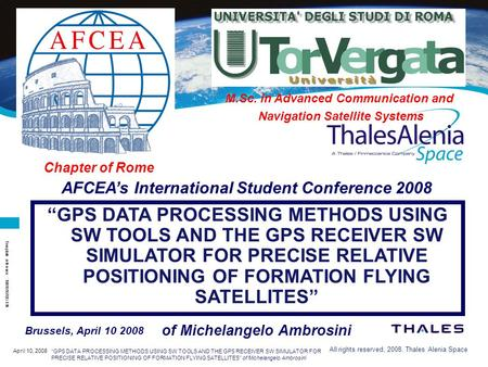 "April 10, 2008 ""GPS DATA PROCESSING METHODS USING SW TOOLS AND THE GPS RECEIVER SW SIMULATOR FOR PRECISE RELATIVE POSITIONING OF FORMATION FLYING <strong>SATELLITES</strong>"""