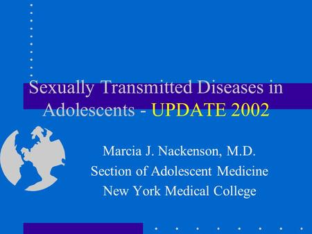 Sexually Transmitted Diseases in Adolescents - UPDATE 2002