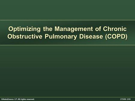 Optimizing the Management of Chronic Obstructive Pulmonary Disease (COPD) Note to the Speaker: All bold underlined statements must be read aloud to the.