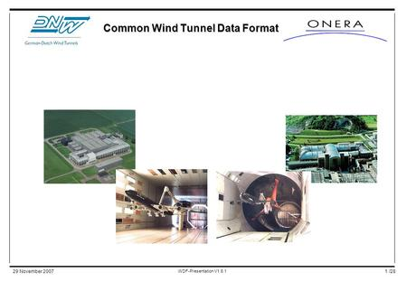 /2829 November 2007 WDF-Presentation V1.6.1 1 Common Wind Tunnel Data Format.