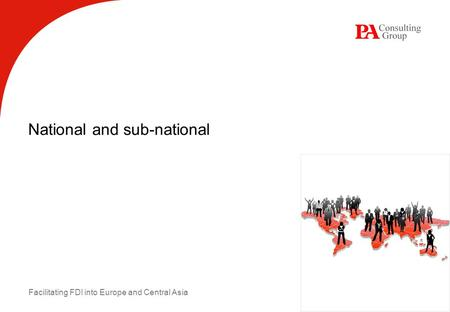 Facilitating FDI into Europe and Central Asia National and sub-national.