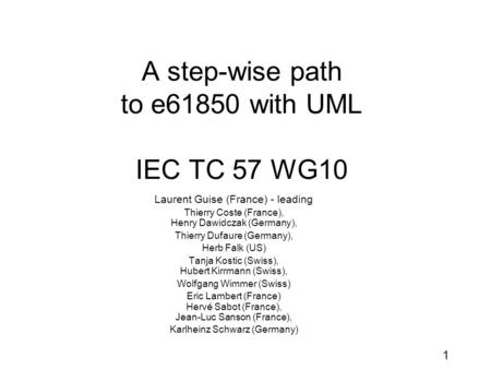A step-wise path to e61850 with UML IEC TC 57 WG10