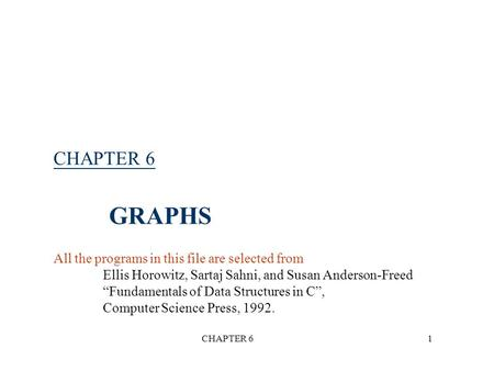 CHAPTER 6 GRAPHS All the programs in this file are selected from