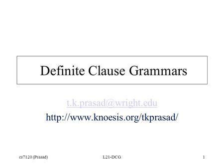 Cs7120 (Prasad)L21-DCG1 Definite Clause Grammars