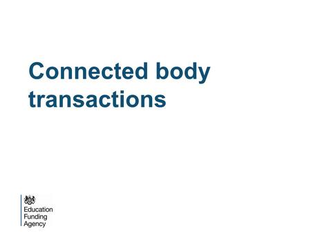 Connected body transactions. Overview  Introduction  Requirements  Disclosure  Audit approach  Current issues.