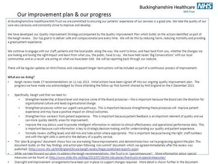Our improvement plan & our progress At Buckinghamshire Healthcare NHS Trust we are committed to ensuring our patients' experience of our services is a.
