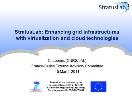 StratusLab is co-funded by the European Community's Seventh Framework Programme (Capacities) Grant Agreement INFSO-RI-261552 StratusLab: Enhancing grid.