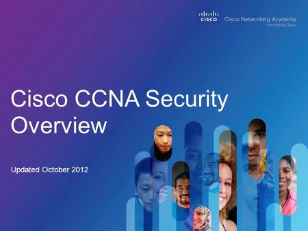 Cisco CCNA Security Overview Updated October 2012.