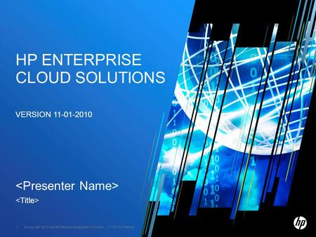 © Copyright 2010 Hewlett-Packard Development Company, L.P. HP Confidential. 1 HP ENTERPRISE CLOUD SOLUTIONS VERSION 11-01-2010.