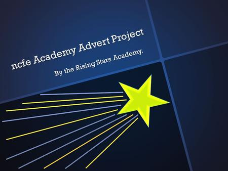 Ncfe Academy Advert Project By the Rising Stars Academy.