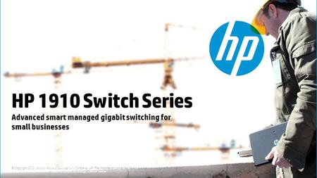 © Copyright 2012 Hewlett-Packard Development Company, L.P. The information contained herein is subject to change without notice. ©2011 Hewlett-Packard.