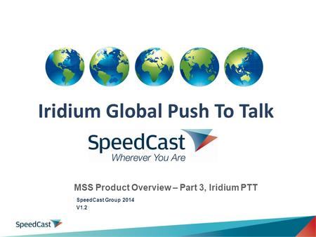 MSS Product Overview – Part 3, Iridium PTT