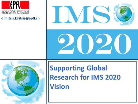 Supporting Global Research for IMS 2020 Vision