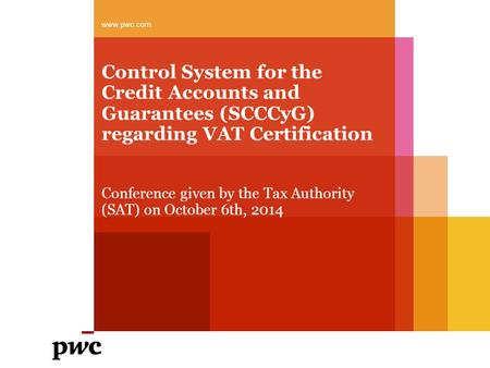 Control System for the Credit Accounts and Guarantees (SCCCyG) regarding VAT Certification Conference given by the Tax Authority (SAT) on October 6th,