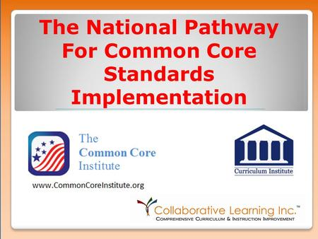 The National Pathway For Common Core Standards Implementation.