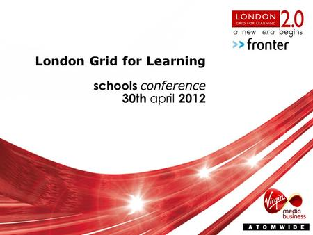London Grid for Learning schools conference 30th april 2012.