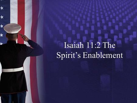 Isaiah 11:2 The Spirit's Enablement. v1 1 וְיָצָ ֥ א חֹ ֖ טֶר מִגֵּ ֣ זַע יִשָׁ ֑ י וְנֵ ֖ צֶר מִשָּׁרָשָׁ ֥ יו יִפְרֶֽה׃ And then it will go out (YATZA),