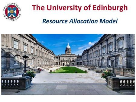 The University of Edinburgh Resource Allocation Model.