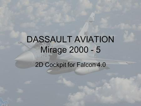 2D Cockpit for Falcon 4.0 DASSAULT AVIATION Mirage 2000 - 5.
