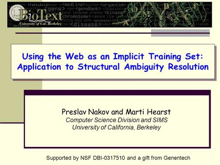 Using the Web as an Implicit Training Set: Application to Structural Ambiguity Resolution Preslav Nakov and Marti Hearst Computer Science Division and.