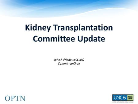 Kidney Transplantation Committee Update John J. Friedewald, MD Committee Chair Meetings.