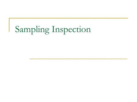 Sampling Inspection.
