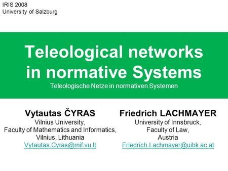 Teleological networks in normative Systems Teleologische Netze in normativen Systemen Vytautas ČYRAS Vilnius University, Faculty of Mathematics and Informatics,