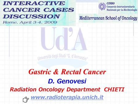 Gastric & Rectal Cancer Radiation Oncology Department CHIETI