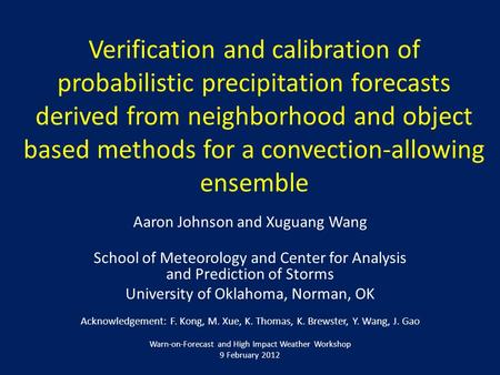 Verification and calibration of probabilistic precipitation forecasts derived from neighborhood and object based methods for a convection-allowing ensemble.