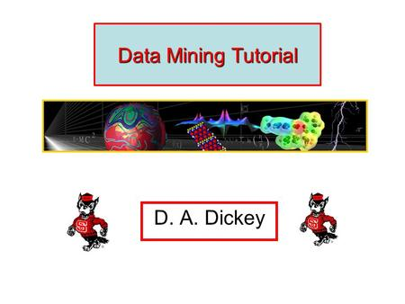 Data Mining Tutorial D. A. Dickey CopyrightCopyright © Time and Date AS / Steffen Thorsen 1995-2006. All rights reserved. About us | Disclaimer | Privacy.