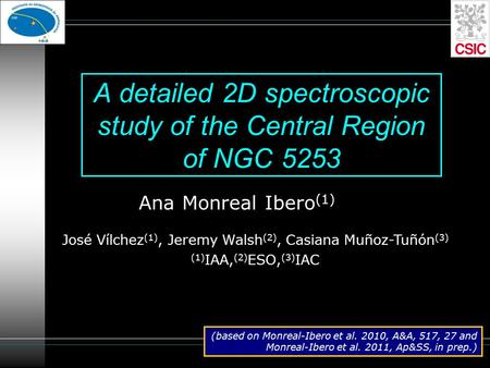 A detailed 2D spectroscopic study of the Central Region of NGC 5253 Ana Monreal Ibero (1) José Vílchez (1), Jeremy Walsh (2), Casiana Muñoz-Tuñón (3) (1)