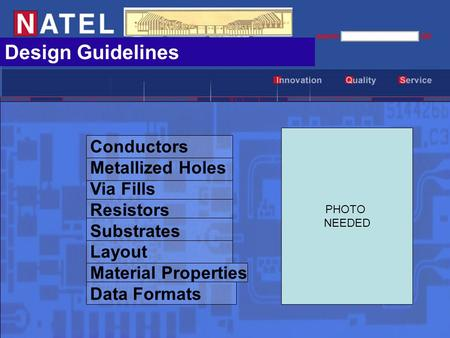 Design Guidelines Conductors Metallized Holes Via Fills Resistors Substrates Layout Material Properties Data Formats PHOTO NEEDED.