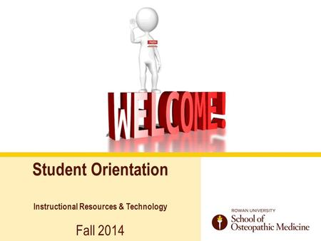 Student Orientation Instructional Resources & Technology Fall 2014.