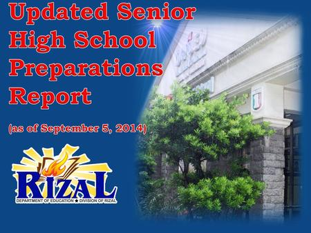 SHS Preparations – Division of Rizal. How do you envision SHS being implemented in your area? The Division of Rizal envisions a SHS implementation with: