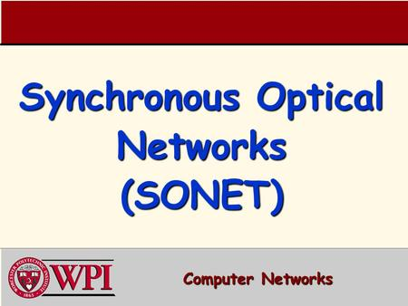 Synchronous Optical Networks (SONET) Computer Networks.