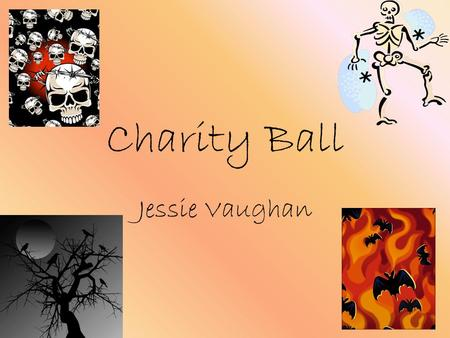 Charity Ball Jessie Vaughan. Prop List Red and blue stage lights $49.99 x1$49.99 Smoke machine$35 x1$35 Curtains$30 x7$210 Horror movie posters $10 x.