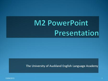 The University of Auckland English Language Academy 16/04/20151.