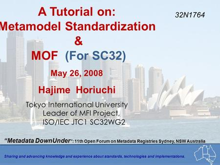 A Tutorial on: Metamodel Standardization & MOF (For SC32)
