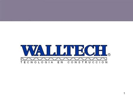Next Previous IndexLenguage 1. Next Previous IndexLenguage 2 Walltech Mundial INDEX 1.What is Walltech? What is Walltech?What is Walltech? 2.Where are.