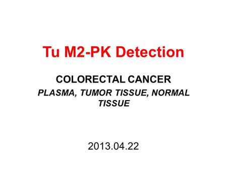 COLORECTAL CANCER PLASMA, TUMOR TISSUE, NORMAL TISSUE