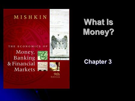 What Is Money? Chapter 3. 2 Meaning of Money Money (=money supply) any vehicle used as a means of exchange to pay for goods, services or debts. Money.